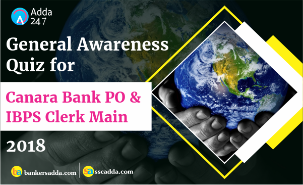 General Awareness for Canara Bank PO and IBPS Clerk Mains | 26th November 2018
