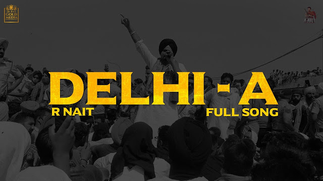 Delhi-A Song Lyrics - R Nait | Laddi Gill | GRY India | GoldMedia | New Punjabi Song 2020 Lyrics Planet