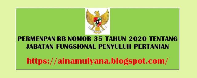 Tentang Jabatan Fungsional Penyuluh Pertanian  PERMENPAN RB NOMOR 35 TAHUN 2020 TENTANG JABATAN FUNGSIONAL PENYULUH PERTANIAN