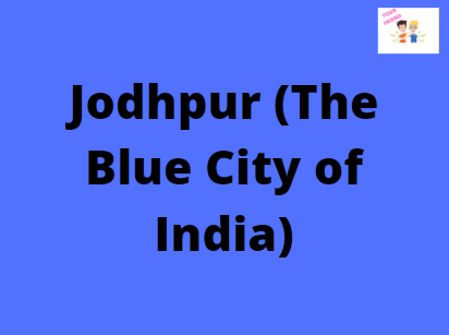 Jodhpur (The Blue City of India)