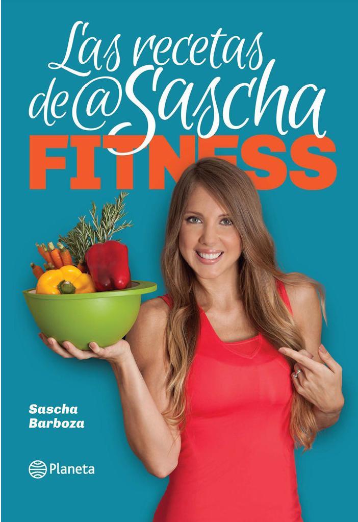 Las recetas de Sascha Fitness – Sascha Barboza