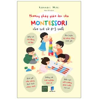 Phương Pháp Giáo Dục Sớm Montessori Cho Trẻ Từ 0 – 3 Tuổi ebook PDF EPUB AWZ3 PRC MOBI