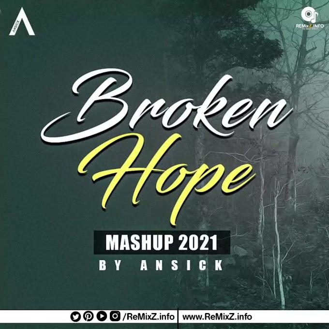 Broken Hope Mashup 2021 - Ansick