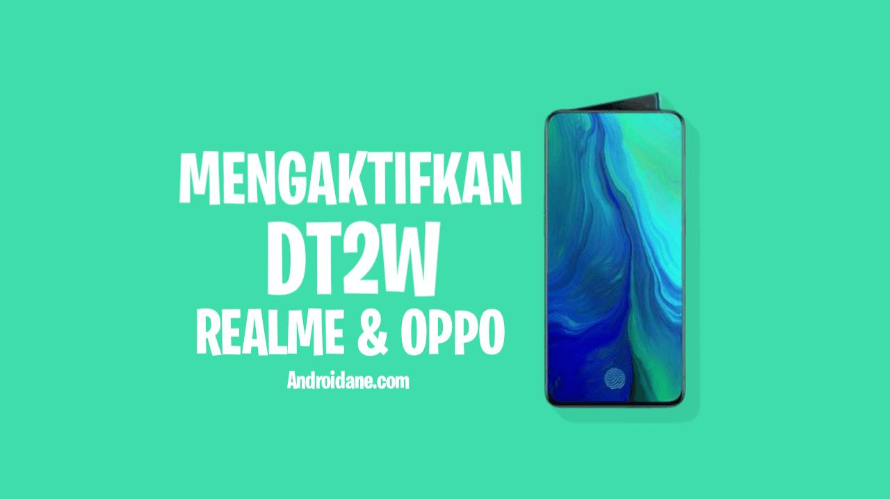 Cara Mengaktifkan DT2W di Realme & Oppo