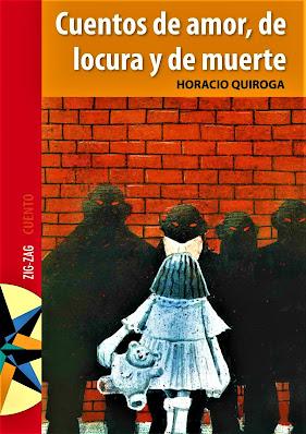 Cuentos de Amor, de locura y de Muerte, de Horacio Quiroga