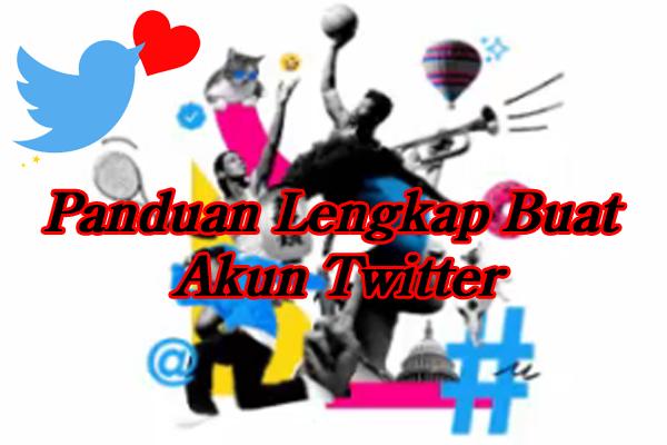 Tutorial Mendaftar Twitter Lengkap Dengan Gambar & Video