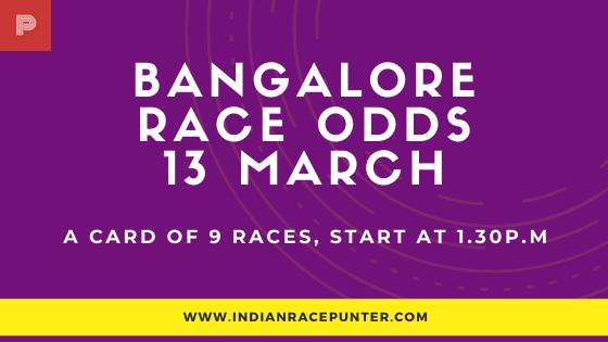 Bangalore Race Odds 13 March