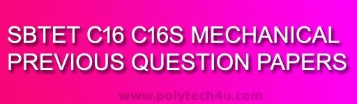 SBTET AP MECHANICAL C-16 C16S QUESTION PAPERS DIPLOMA-POLYTECHNIC