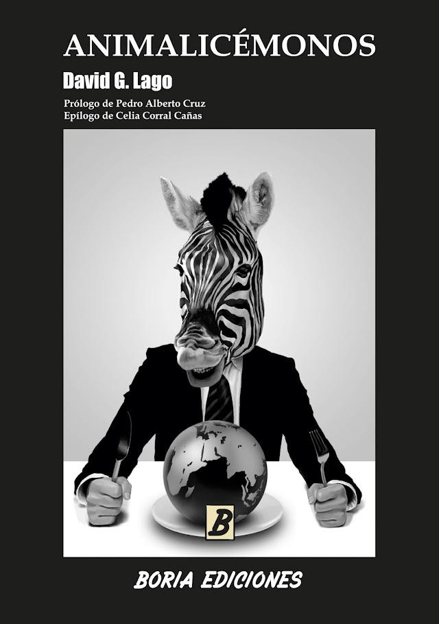 Animalicémonos, la última entrega poética de David G. Lago por Beatriz Pérez Sánchez