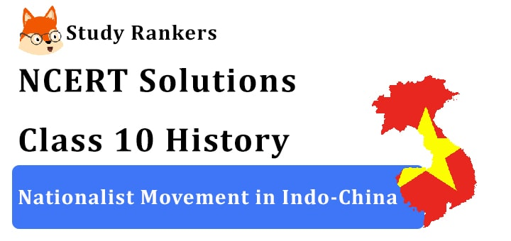 NCERT Solutions for Class 10 The Nationalist Movement in Indo-China History