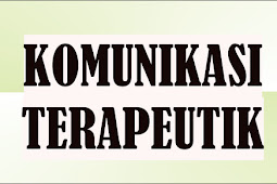 Pengertian Komunikasi Terapeutik Dalam Keperawatan