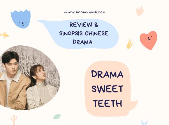 Review Dan Sinopsis Sweet Teeth Chinese Drama