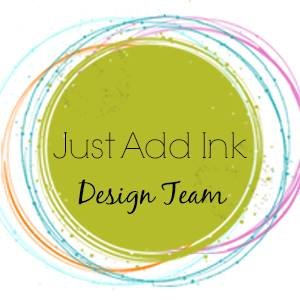 I'm on the Design Team at Just Add Ink