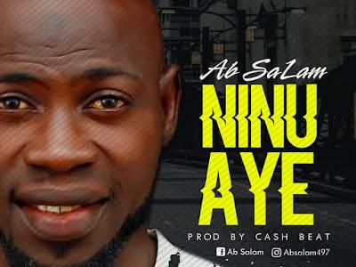 DOWNLOAD MP3: Ab Salam - Ninu Aye