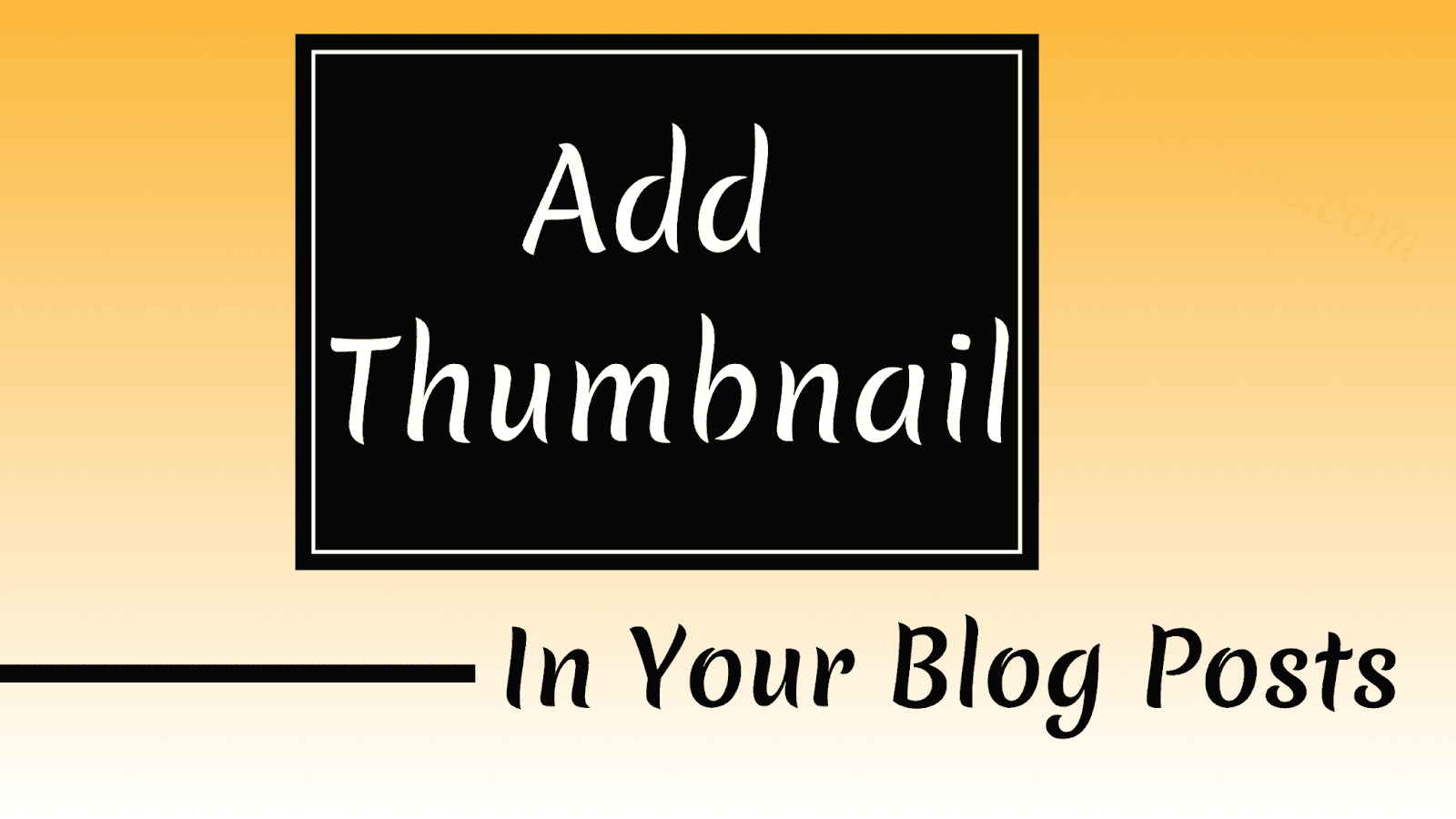 How-to-add-a-thumbnail in-blogger-easily