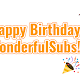 Happy Birthday WonderfulSubs!
