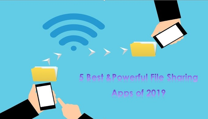 Top 5 Free & Powerful File Sharing Apps of 2019 for Android