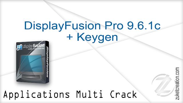 DisplayFusion Pro 9.6.1c + Keygen