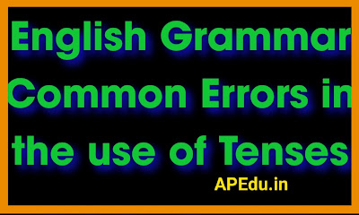 English Grammar Common Errors in the use of Tenses