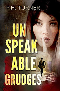 Unspeakable Grudges: a Claire Callahan mystery by P H Turner