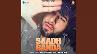 Checkout Parry Sidhu new song Saadh banda & its lyrics penned by Parry himself