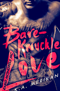 Bare-knucle love | Rabid Mongrels MC #1 | K.A. Merikan