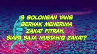✓ 8 Golongan yang Berhak Menerima Zakat Fitrah, Siapa saja mustahiq zakat?