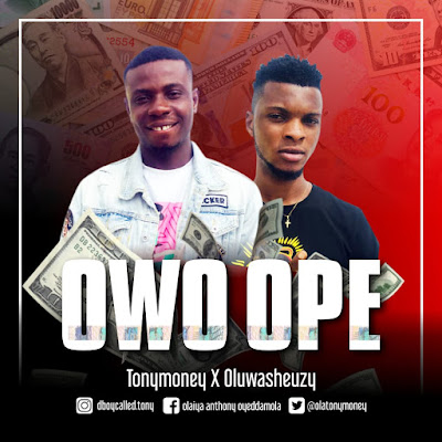 TonyMoney ft. OluwaSeunzy Owo Ope