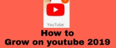 How to grow on youtube 2019