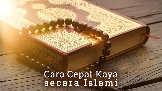 Rahasia Cepat Kaya secara Islami
