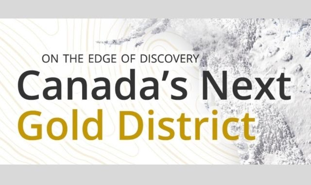 Canada's Next Gold District Is on the Edge of Discovery