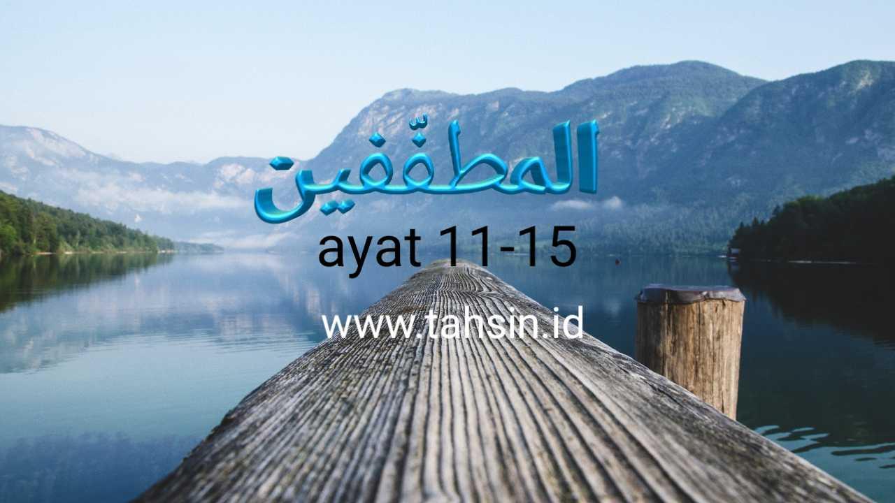 Al Muthaffifin ayat 11-15