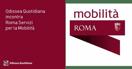 Odissea Quotidiana incontra Roma Servizi per la Mobilità