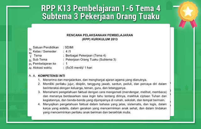 RPP K13 Pembelajaran 1-6 Tema 4 Subtema 3 Pekerjaan Orang Tuaku