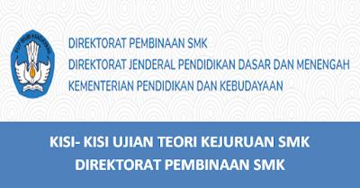 Kisi-Kisi Ujian Teori Kejuruan SMK 2019 Direktorat Pembinaan SMK