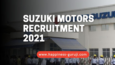 Suzuki Motors Ltd Recruitment 2021 - 10th + ITI Pass can Online Apply