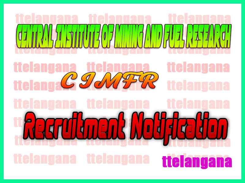 CIMFR Central Institute of Mining and Fuel Research Recruitment Notification