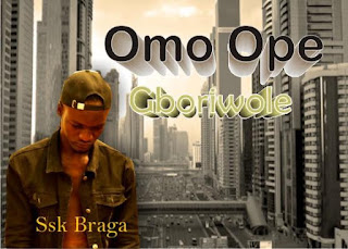 sxk Braga, sxk Braga Gboriwole, Gboriwole by sxk Braga, Gboriwole mp3, Gboriwole mp3 download