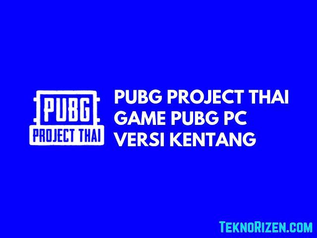 PUBG Project Thai, Game PUBG Untuk PC Kentang