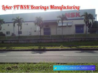 Loker PT NSK Bearing Indonesia 2020 Via Pos atau Email HRD
