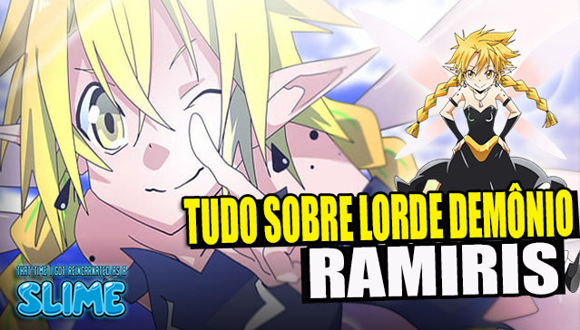 LORDE DEMÔNIO RAMIRIS DO LABIRINTO - Tensei Shitara Slime Datta Ken