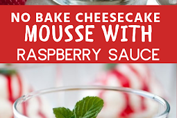 No #Bake #Cheesecake #Mousse with #Raspberry #Sauce