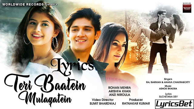 Teri Baatein Mulaqatein Lyrics - Raj Barman & Ahana Chakraborty