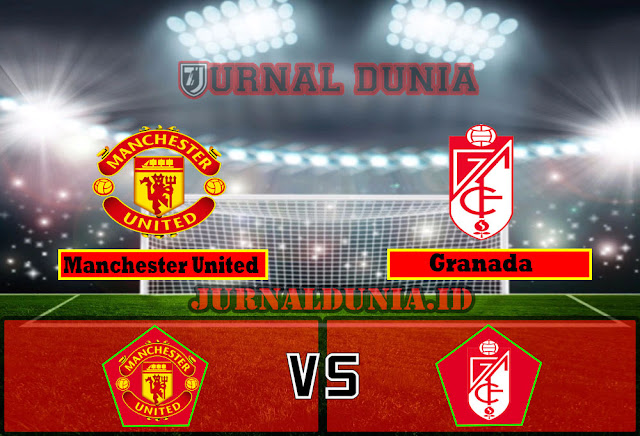 Prediksi Manchester United vs Granada , Jumat 16 April 2021 Pukul 02.00 WIB