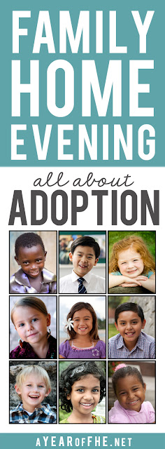 A Year of FHE // ALL families will love this Family Home Evening about how Adoption is part of Heavenly Father's plan for Families. This is such a great FHE lesson!  #lds #adoption #familesareforever