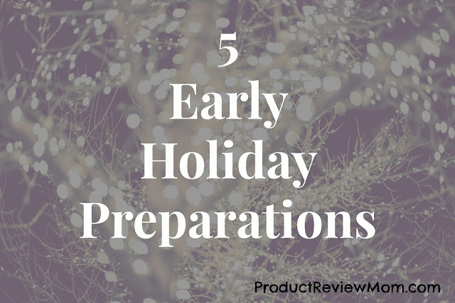 5 Early Holiday Preparations  via  www.productreviewmom.com