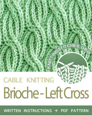 Cable Brioche - Left Cross Stitch Pattern is found in the Twist and Cable Stitches category. FREE written instructions, Chart, PDF knitting pattern. #knittingstitches #knitting #cableknitting