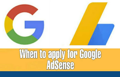 When to apply for Google Adsense