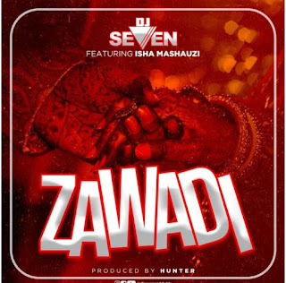 Download Audio |  DJ Seven Ft.Isha Mashauzi – ZAWADI MP3