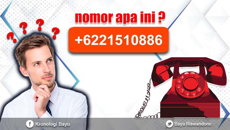 Cek nomor +622151010886, Nomor Apa ini ?